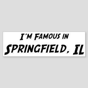 Famous in Springfield Bumper Sticker